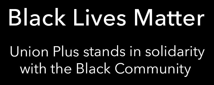 Union Plus Stands with the Black Community